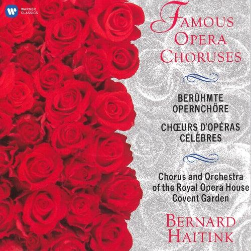 Famous Opera Choruses by Bernard Haitink