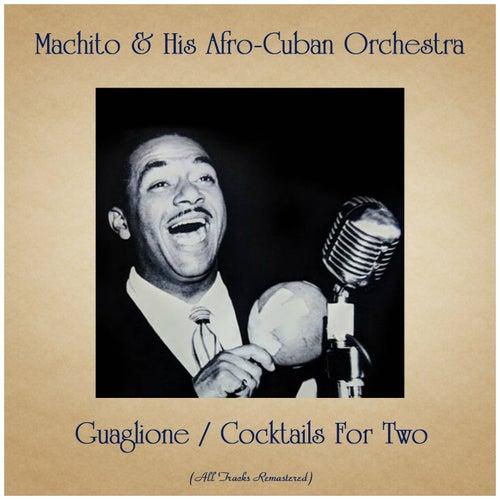 Guaglione / Cocktails For Two (All Tracks Remastered) von Machito