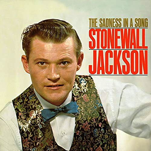 The Sadness In A Song by Stonewall Jackson