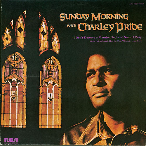 Sunday Morning with Charley Pride by Charley Pride