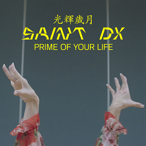 Prime of Your Life von Saint DX