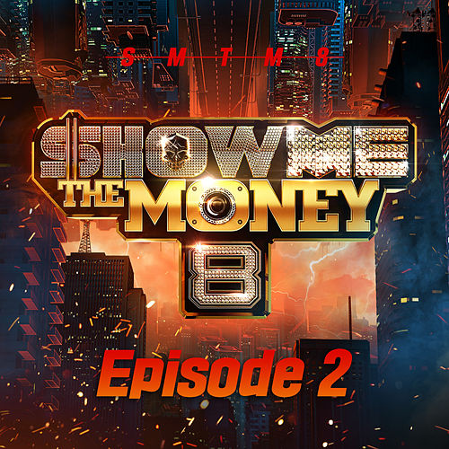 Show Me the Money 8 Episode 2 by Various Artists