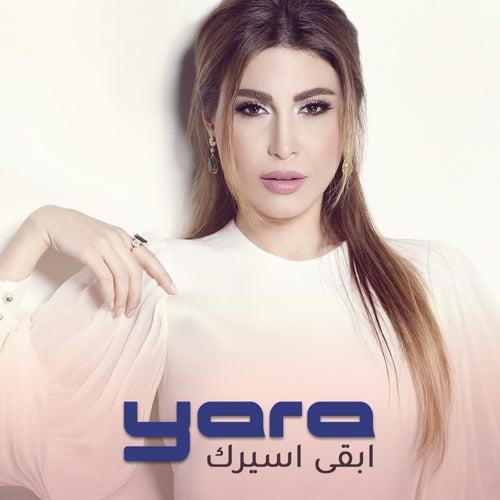 Abqa Asirak by Yara