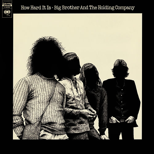 How Hard It Is de Big Brother & The Holding Company
