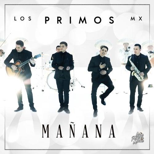 Mañana by Los Primos MX