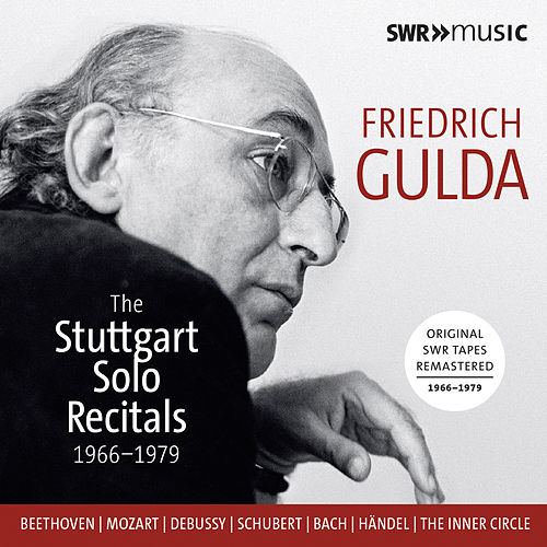 Friedrich Gulda: The Stuttgart Solo Recitals (Live) by Friedrich Gulda