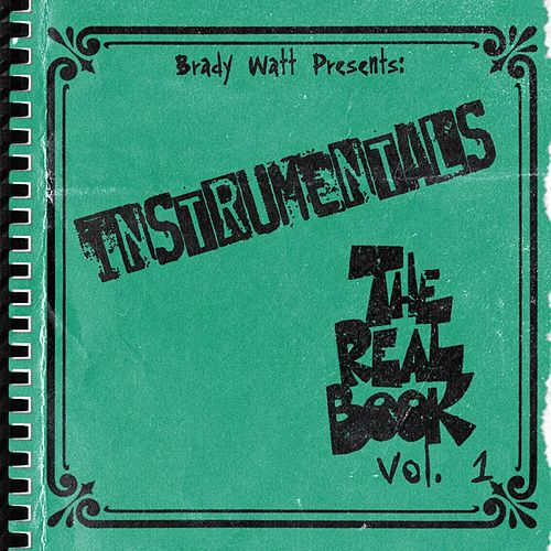 The Real Book, Vol. 1 (Instrumentals) von Brady Watt