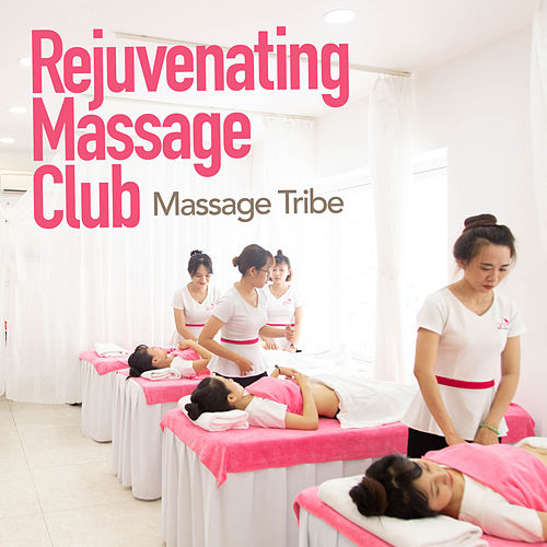 Rejuvenating Massage Club de Massage Tribe