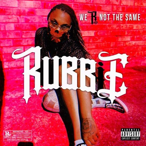 We R Not the Same von RUBBiE