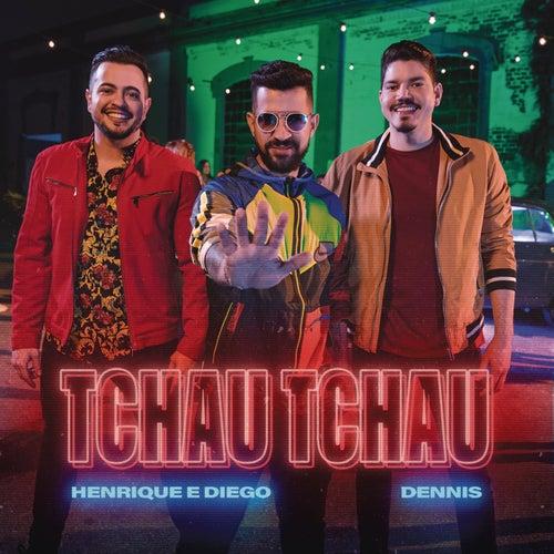Tchau Tchau by Henrique & Diego