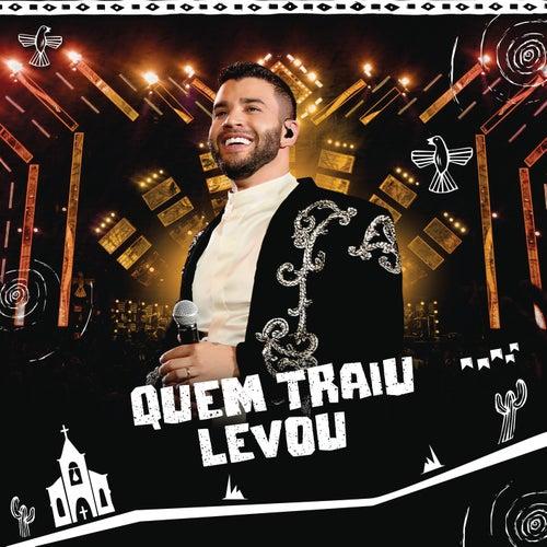 Quem Traiu Levou (Ao Vivo) von Gusttavo Lima