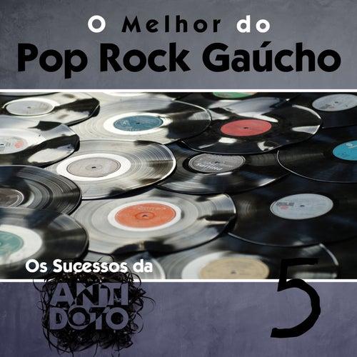 O Melhor do Pop Rock Gaúcho - Os Sucessos da Antídoto, Vol. 5 de Various Artists