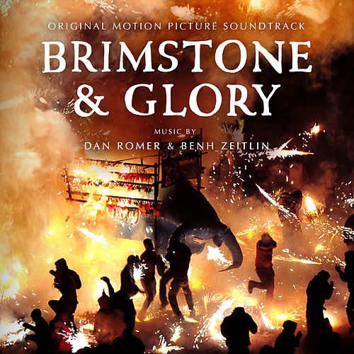 Brimstone and Glory (Original Motion Picture Soundtrack) by Dan Romer