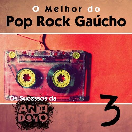 O Melhor do Pop Rock Gaúcho - Os Sucessos da Antídoto, Vol. 3 de Various Artists