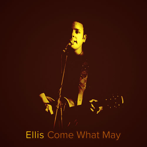 Come What May von Ellis