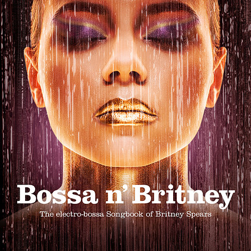 Bossa n' Britney by Various Artists