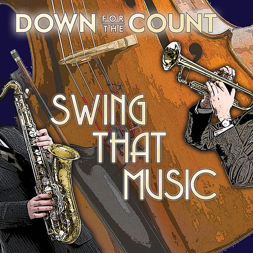Swing That Music by Down For The Count