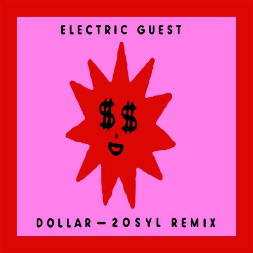 Dollar (20syl Remix) de Electric Guest