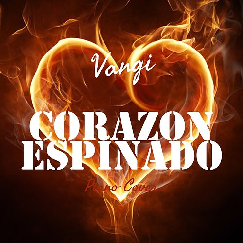 Corazon Espinado (Piano Cover) by Vangi