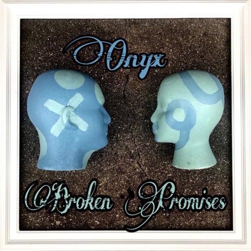 Broken Promises by Onyx