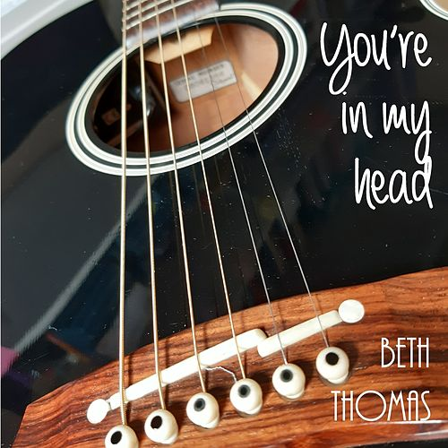 You're in my head by Beth Thomas