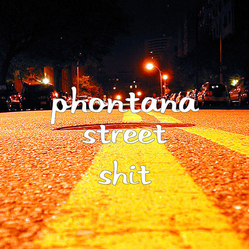 Street Shit by Phontana
