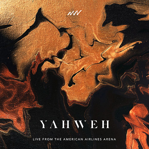 Yahweh (Live From The American Airlines Arena) de The New Wine