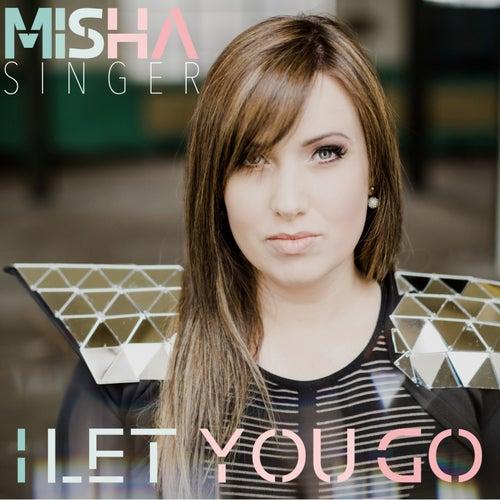 I Let You Go by Misha Singer
