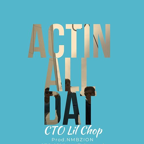 Actin All That de Lil Chop