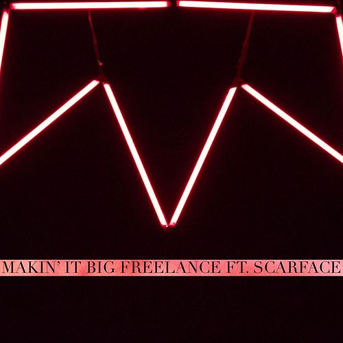 Makin' It Big (Clean) von Freelance