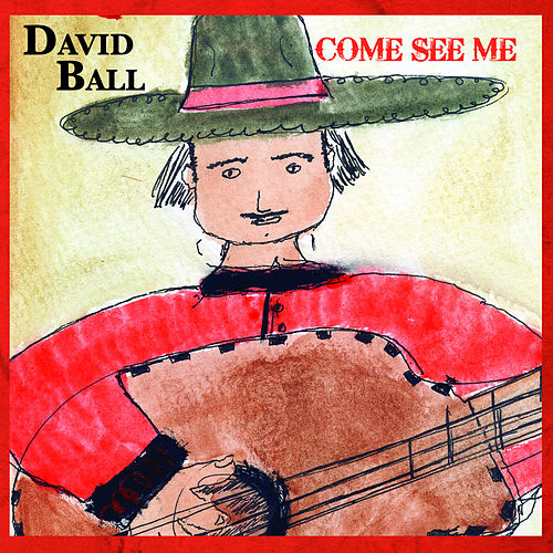 Come See Me von David Ball