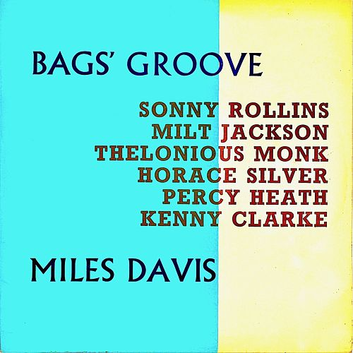 Bags' Groove (Remastered) by Miles Davis