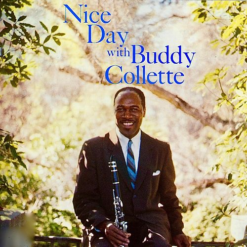 Nice Day With Buddy Collette (Remastered) by Buddy Collette