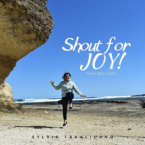 Shout for Joy by Sylvia Takaliuang