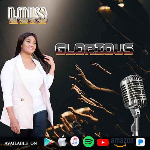 Glorious by Lois