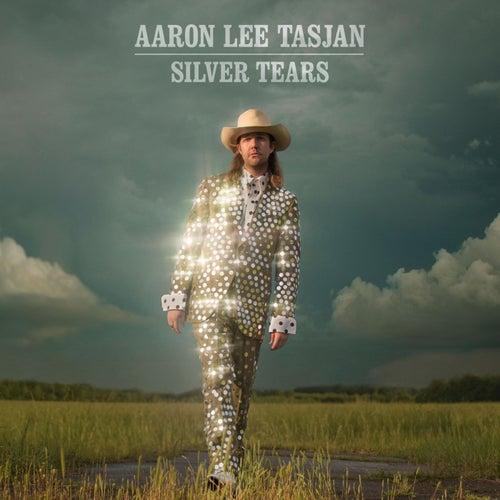 Silver Tears by Aaron Lee Tasjan
