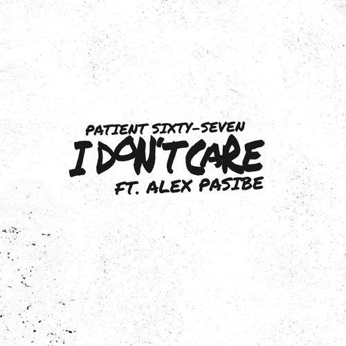 I Don't Care von Patient Sixty-Seven