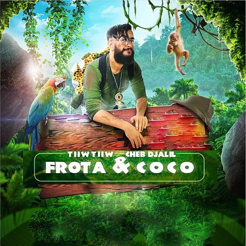 Frota & Coco (feat. Cheb Djalil) de Tiiw Tiiw