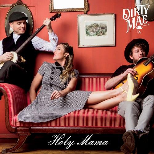 Holy Mama de Dirty Mae