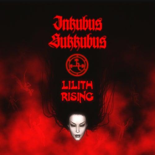 Lilith Rising by Inkubus Sukkubus