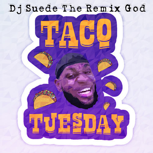 Taco Tuesday de DJ Suede The Remix God