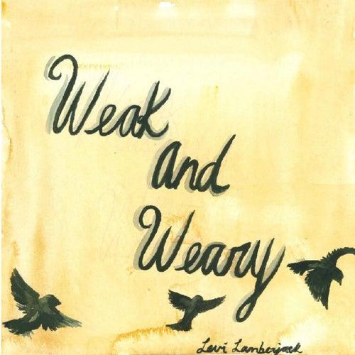 Weak and Weary de Levi Lamberjack