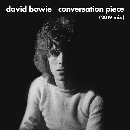 Conversation Piece (2019 Mix) by David Bowie
