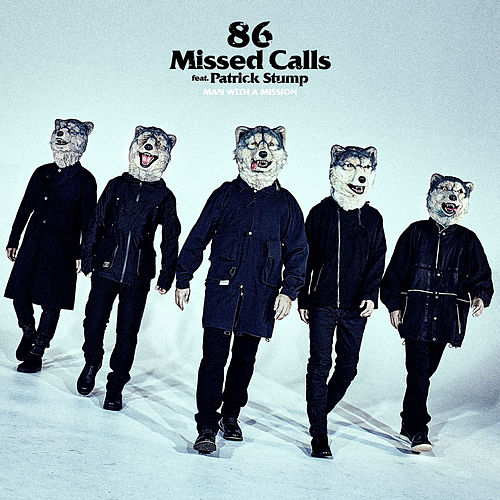 86 Missed Calls by Man With A Mission