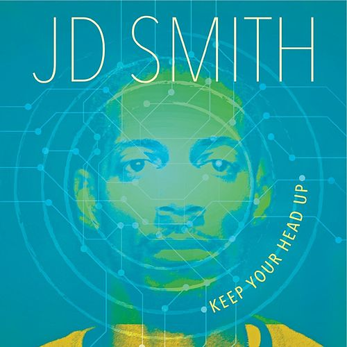 Keep Your Head Up (feat. Mikol) by J.D. Smith