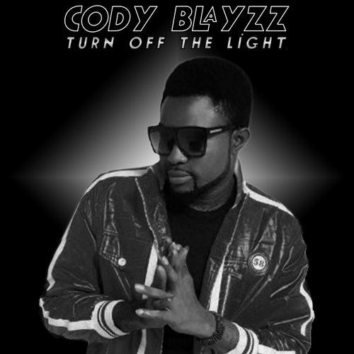 Turn Off The Light by Cody Blayzz
