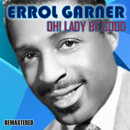 Oh! Lady Be Good de Erroll Garner