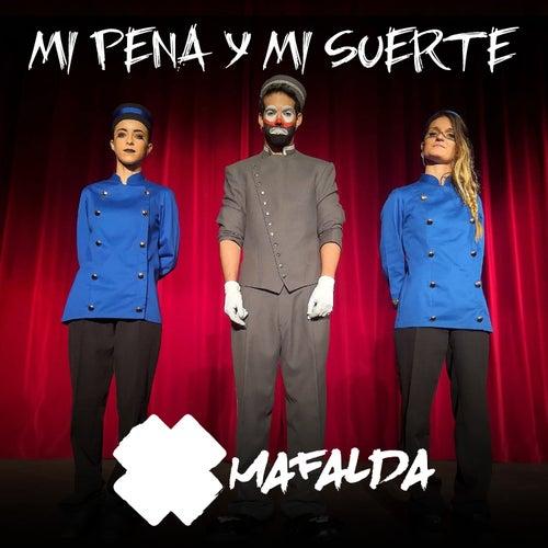 Mi Pena y Mi Suerte by Mafalda