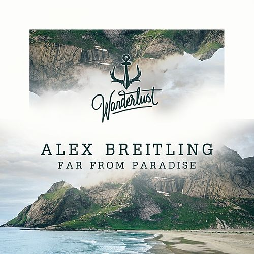 Far from Paradise by Alex Breitling