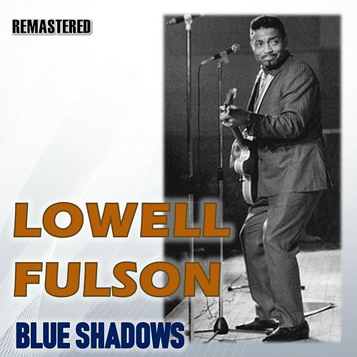 Blue Shadows de Lowell Fulson